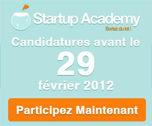 Startup Academy - Candidatures avant le 29 février 2012 - Participer maintenant